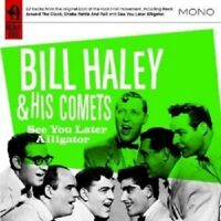 BILL HALEY - SEE YOU LATER ALLIGATOR  CD NEW!