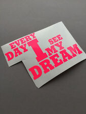 I see my Dream NEON PINK Auto Aufkleber Tuning Turbo illest Sticker Japan decal