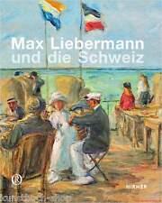 Fachbuch Max Liebermann und die Schweiz, informativer Überblick, NEU