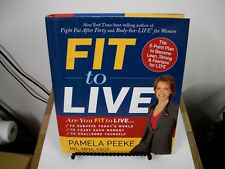 Fit to Live : The 5-Point Plan to Be Lean, Strong, and Fearless for Life by Pame
