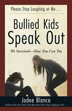 Bullied Kids Speak Out : We Survived--How You Can Too by Jodee Blanco (2015,...