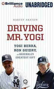 Driving Mr. Yogi : Yogi Berra, Ron Guidry, and Baseball's Greatest Gift by...17