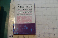UNREAD  High Grade Pbk: A REPORT ON FALLOUT IN YOUR FOOD roy hoopes 1962 1st