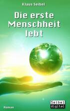 Die erste Menschheit lebt von Klaus Seibel Bd 2 (2016, Taschenbuch)