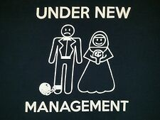 Under New Management T-Shirt Funny Newly Married Couple Marriage Ball and Chain