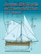 American Ship Models and How to Build Them Book~Great for Beginners~12 Plans~NEW