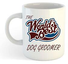 The Worlds Best Dog Groomer Mug