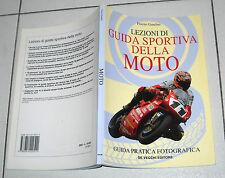 Flavio Gandini LEZIONI DI GUIDA SPORTIVA DELLA MOTO 1999 De Vecchi Motociclismo