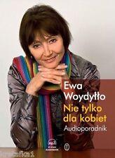 Nie tylko dla kobiet. Audioporadnik (audiobook CD) Woydyłło Ewa - POLISH POLSKI
