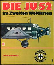 DIE JU 52, IM ZWEITEN WELTKRIEG by J. Piekalkiewicz - 1977 1st Edition in DJ