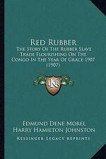 Caoutchouc rouge: The Story of the Rubber Slave Trade florissante sur le Congo dans la