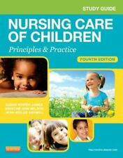 Study Guide for Nursing Care of Children : Principles and Practice by Susan...