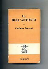 Vitaliano Brancati # IL BELL'ANTONIO # Bompiani 1954