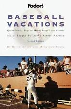 Baseball Vacations : Great Family Trips to Minor League and Classic Major League