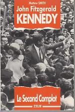 SMITH Mattew / John Fitzgerald Kennedy - Le second complot