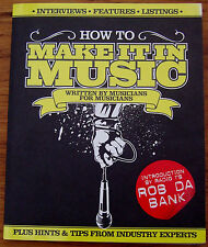 HOW TO MAKE IT IN MUSIC-WRITTEN BY MUSICIANS FOR MUSICIANS-STUART JAMES SMITH