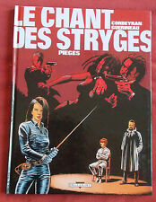LE CHANT DES STRYGES  N°2  PIEGES   EO NEUF!  CORBEYRAN GUERINEAU  DELCOURT