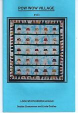 Pow Wow Village Wallhanging Quilt Pattern by Look Who's Kidding Quilt Patterns