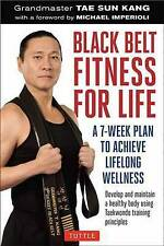 NEW Black Belt Fitness for Life: A 7-Week Plan to Achieve Lifelong Wellness