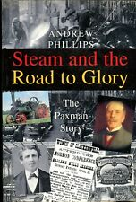 Steam and the Road to Glory the Paxman Story by Andrew Phillips