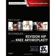 Techniques in Revision Hip and Knee Arthroplasty by Giles R. Scuderi...