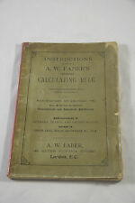 INSTRUCTIONS FOR THE USE OF A. W. FABER'S IMPROVED CALCULATING RULE BY PICKWORTH