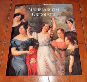 Ganzer Gransinigh Michelangelo Grigoletti Catalogue I Ed. Bruno Alfieri 2007