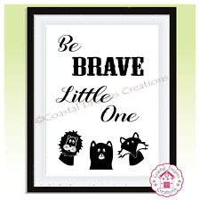 'Be brave little one' childs bedroom nursery gift print, home decor wall art