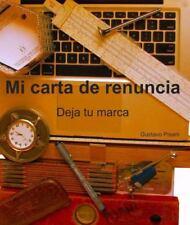 Mi Carta de Renuncia : Deja Tu Marca by Gustavo Pisani (2015, Paperback)
