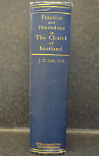 Practice and Procedure in The Church of Scotland edited by The Rev. James T. Cox
