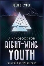 NEW A Handbook for Right-Wing Youth by Julius Evola