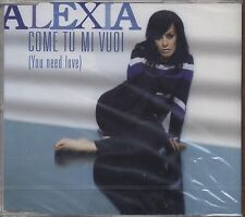 ALEXIA - Come tu mi vuoi - CDs 2004 SINGLE 2 TRACKS SIG