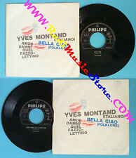 LP 45 7'' YVES MONTAND Bella ciao Amor dammi quel fazzolettino no cd mc dvd*