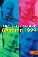 Geboren 1999: Roman (Gulliver) von Kerner, Charlotte | Buch | Zustand gut