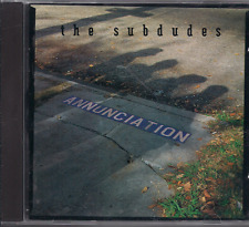 rare POP Rock CD THE SUBDUDES Annunciation ANGEL TO BE miss love POVERTY save me