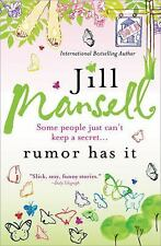 Rumor Has It : In a Town This Small, a Secret Is Hard to Keep by Jill Mansell (…