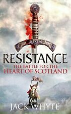 Resistance: The Bravehearts Chronicles-Jack Whyte