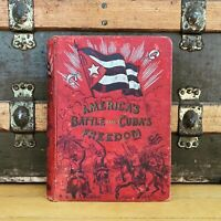 "1898 America's Battle for Cuba""s Freedom Book Dominion Co. Publishing Chicago"