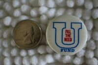 Fill The Need The U Fund Vintage Pin Pinback Button #25903