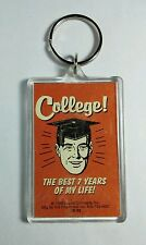 AS-IS COLLEGE BEST 7YRS OF MY LIFE SCHOOL HUMOR RETRO KEYCHAIN KEY CHAIN AS-IS