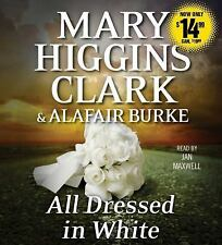 All Dressed in White : An under Suspicion Novel by Mary Higgins Clark and...