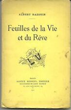 FEUILLES DE LA VIE ET DU RÊVE - Albert Bazouin (1911) - E.O. Envoi
