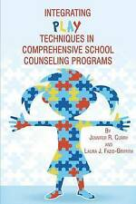 NEW Integrating Play Techniques in Comprehensive School Counseling Programs