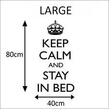 KEEP CALM and STAY IN BED- Wall Art, Decal, Sticker, Talk, Quote Quality NEW