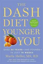 The DASH Diet Younger You: Shed 20 Years--and Pounds--in Just 10 Weeks (A DASH D