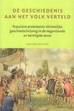 DE GESCHIEDENIS AAN HET VOLK VERTELD - G.J. Schutte (redactie)