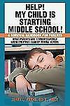 Help! My Child Is Starting Middle School!: A Survival Handbook for Parents (Pape