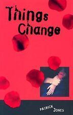 Things Change, Jones, Patrick, Good Condition, Book