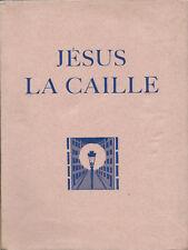 RARE EO N° 1929 ILLUSTRÉE EAUX-FORTES DIGNIMONT FRANCIS CARCO : JÉSUS LA CAILLE