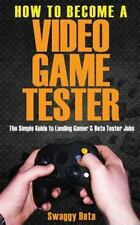 How to Be Come a Video Game Tester by Swaggy Beta (2014, Paperback)